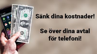 Se över dina telefonikostnader - Spara pengar!